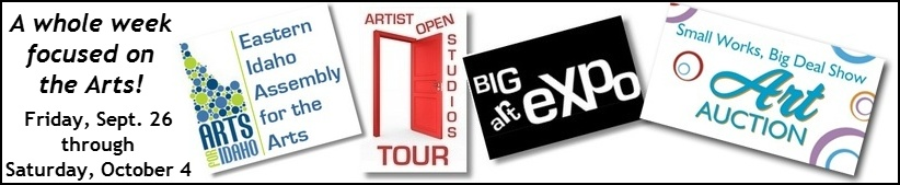 Eastern Idaho Assembly for the Arts, Artist Open Studios Tour, Big Art Expo, Small Works, Big Deal Show Art Auction - Sept. 26 - Oct. 4