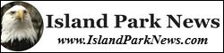 Island Park News at www.islandparknews.com